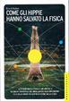 Cover of Come gli hippie hanno salvato la fisica