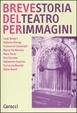 Cover of Breve storia del teatro per immagini