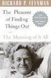 Cover of The Pleasure of Finding Things Out and the Meaning of It All