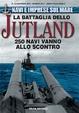 Cover of La battaglia dello Jutland. 250 navi vanno allo scontro