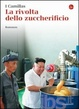 Cover of La rivolta dello zuccherificio