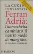 Cover of La cucina reinventata. Ferran Adrià: l'uomo che ha cambiato il nostro modo di mangiare
