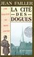 Cover of La cité des dogues
