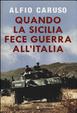 Cover of Quando la sicilia fece la guerra all'italia