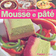 Cover of Mousse e paté
