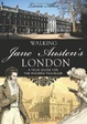Cover of Walking Jane Austen's London