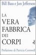 Cover of La vera fabbrica dei corpi