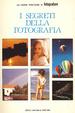 Cover of I segreti della fotografia