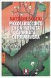 Cover of Piccoli racconti di un'infinita giornata di primavera