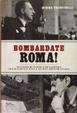 Cover of Bombardate Roma!