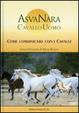 Cover of Asvanara. Cavallo, uomo. Come comunicare con i cavalli