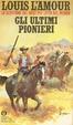 Cover of Gli ultimi pionieri