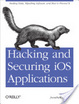 Cover of Hacking and Securing iOS Applications
