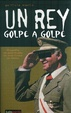 Cover of Un rey golpe a golpe