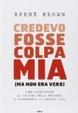 Cover of Credevo fosse colpa mia (ma non era vero)