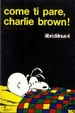 Cover of Come ti pare, Charlie Brown!