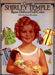 Cover of Classic Shirley Temple Paper Dolls in Full Color
