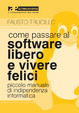Cover of Come passare al software libero e vivere felici