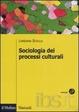Cover of Sociologia dei processi culturali