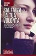 Cover of Sia fatta la tua volontà