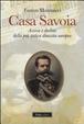 Cover of Casa Savoia. Ascesa e declino della più antica dinastia europea