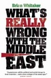 Cover of What's Really Wrong with the Middle East