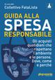 Cover of Guida alla spesa responsabile. Una spesa quotidiana che rispetta l'ambiente e persone. Dove, come e perchè.