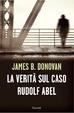 Cover of La verità sul caso Rudolf Abel