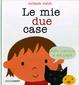 Cover of Le mie due case dalla mamma e dal papà