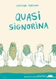 Cover of Quasi signorina