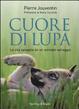Cover of Cuore di lupa. La vita spiegata da un animale selvaggio