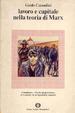 Cover of Lavoro e capitale nella teoria di Marx