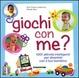 Cover of Giochi con me? 1001 attività intelligenti per divertirti con il tuo bambino