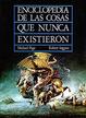 Cover of Enciclopedia de las cosas que nunca existieron