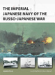 Cover of The Imperial Japanese Navy of the Russo-Japanese War