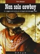 Cover of Non solo cowboy
