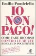 Cover of Io non pago! Manuale di legittima difesa per automobilisti e motociclisti multati