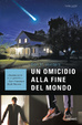 Cover of Un Omicidio Alla Fine Del Mondo