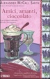 Cover of Amici, amanti, cioccolato