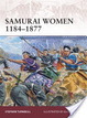 Cover of Samurai Women 1184-1877