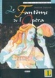 Cover of Le Fantome de l' Opera. Lire et s' entrainer