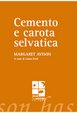 Cover of Cemento e carota selvatica