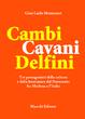 Cover of Cambi Cavini Delfini. Tre protagonisti della cultura e della letteratura del Novecento fra Modena e l'Italia