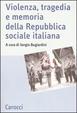 Cover of Violenza, tragedia e memoria della Repubblica Sociale Italiana