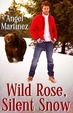 Cover of Wild Rose, Silent Snow