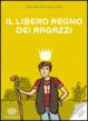 Cover of Il Libero Regno dei Ragazzi