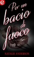 Cover of Per un bacio di fuoco