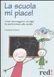 Cover of La motivazione a scuola. Come incoraggiarla. Manuale per genitori