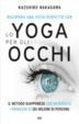Cover of Recupera una vista perfetta con lo yoga per gli occhi