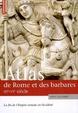 Cover of Atlas de Rome et des barbares